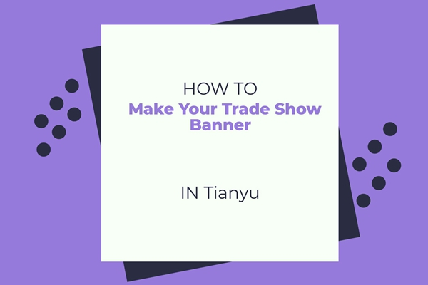 How to Make Your Trade Show Banner